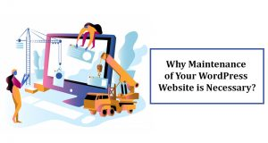 Why Maintenance of Your WordPress Website is Necessary?
